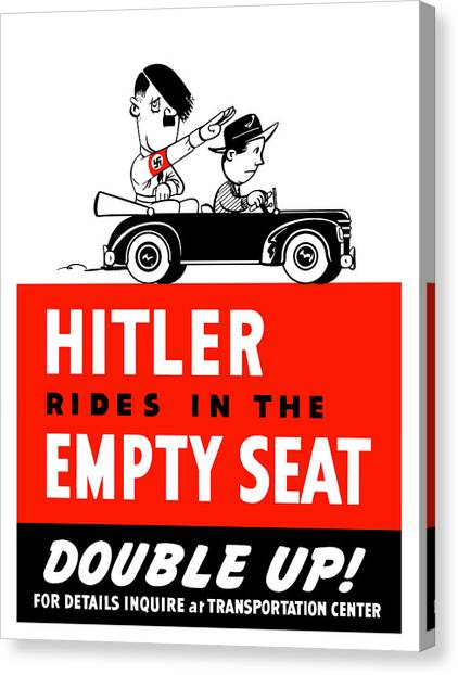 Conservation Canvas Print - Hitler Rides In The Empty Seat by War Is Hell Store