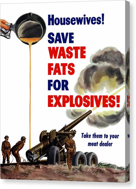 Conservation Canvas Print - Housewives - Save Waste Fats For Explosives by War Is Hell Store
