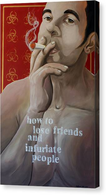 How To Lose Friends And Infuriate People Canvas Print by Matthew Lake