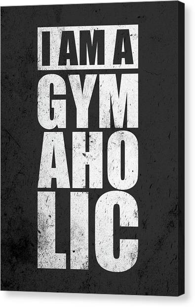Workout Canvas Print - I Am A Gym Aholic Gym Motivational Quotes Poster by Lab No 4