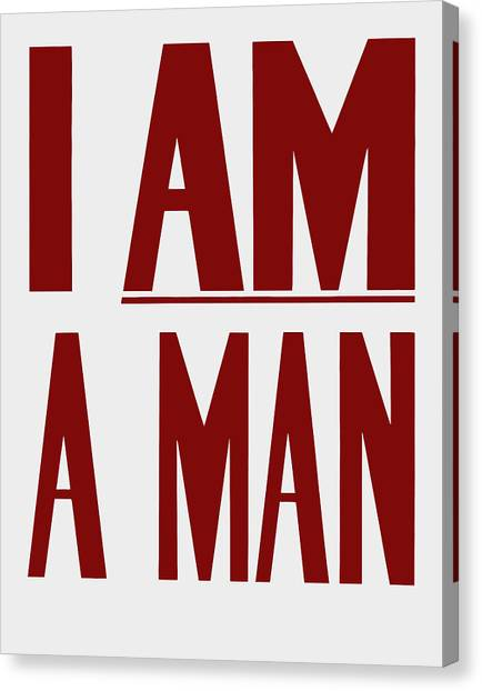 Racism Canvas Print - I Am A Man - Civil Rights Print by War Is Hell Store