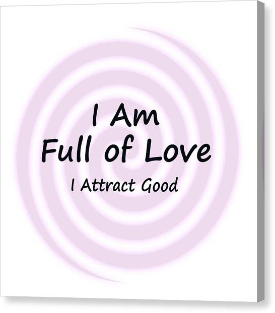 I Am Full Of Love Canvas Print