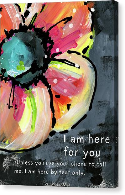 Sympathy Canvas Print - I Am Here For You By Text- Art By Linda Woods by Linda Woods
