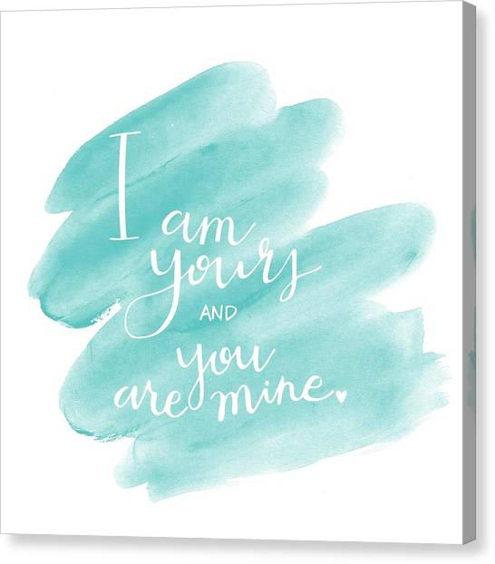 I Am Yours Canvas Print
