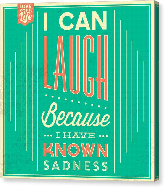 Fun Canvas Print - I Can Laugh by Naxart Studio