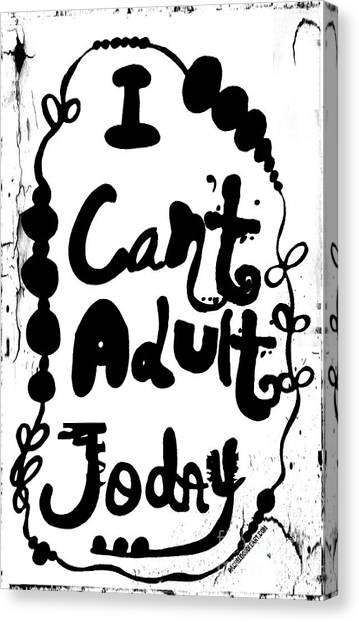 Canvas Print featuring the drawing I Can't Adult Today by Rachel Maynard