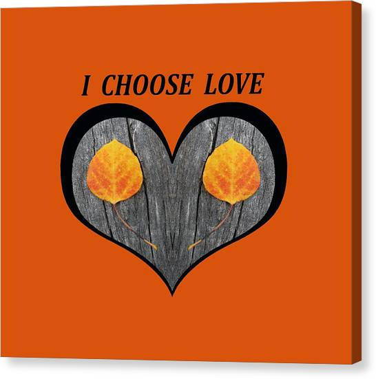 I Chose Love Heart Filled With Two Aspen Leaves Canvas Print