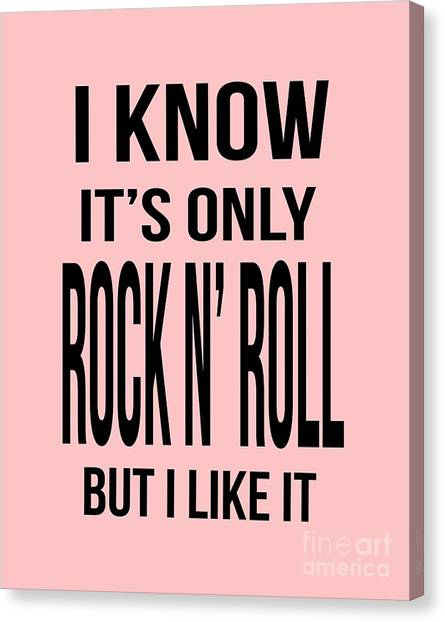 I Know Its Only Rock And Roll But I Like It Tee Canvas Print
