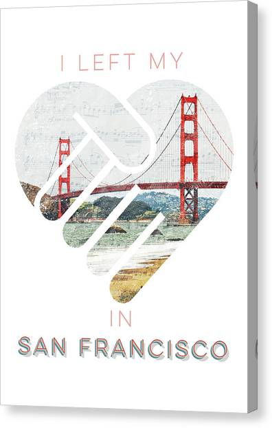 I Left My Heart In San Fransisco Canvas Print