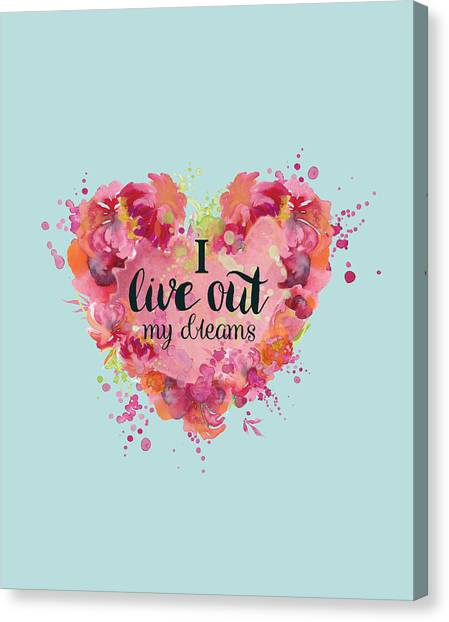 Canvas Print - I Live Out My Dreams II by Color  Splash