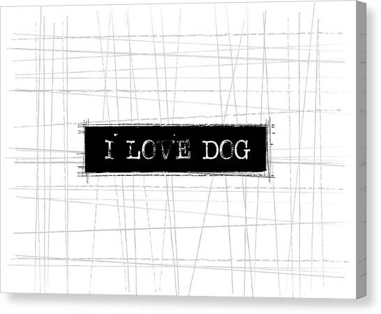 Dog Canvas Print - I Love Dog Word Art by Kathleen Wong