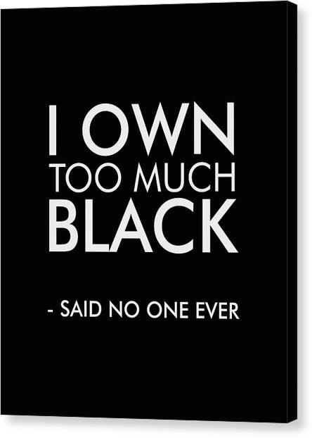 I Own Too Much Black - Minimalist Print - Typography - Quote Poster Canvas Print