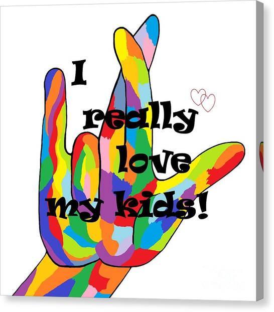 You Canvas Print - I Really Love My Kids by Eloise Schneider