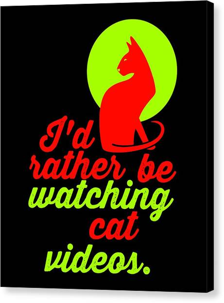 Ocicats Canvas Print - Id Rather Be Watching Cat Videos by Kaylin Watchorn