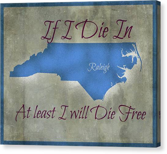 Wright State University Canvas Print - If I Die In Raleigh 2 by Paulette B Wright