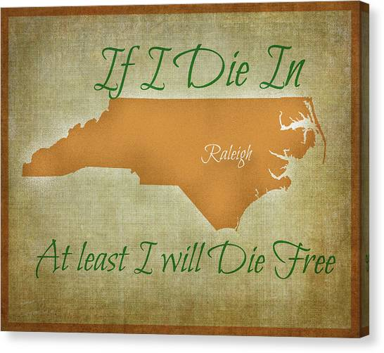 Wright State University Canvas Print - If I Die In Raleigh 3 by Paulette B Wright