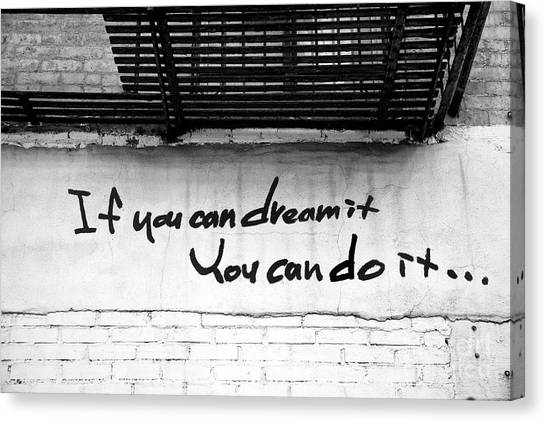 It Professional Canvas Print - If You Can Dream It by John Rizzuto