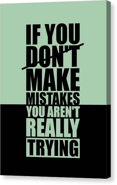 Workout Canvas Print - If You Donot Make Mistakes You Arenot Really Trying Gym Motivational Quotes Poster by Lab No 4