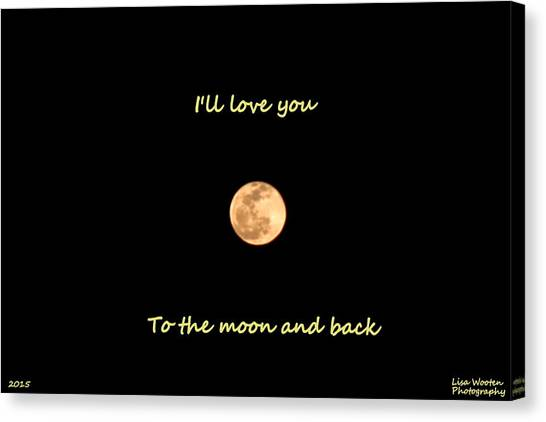 I'll Love You To The Moon And Back Canvas Print
