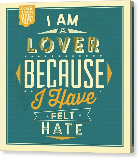 Fun Canvas Print - I'm A Lover by Naxart Studio