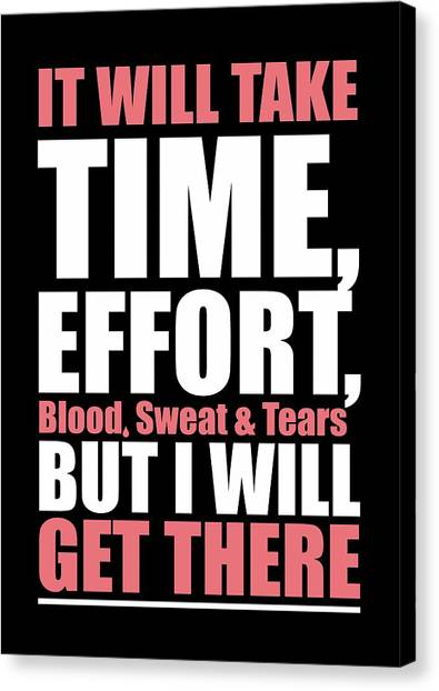 Workout Canvas Print - It Will Take Time, Effort, Blood, Sweat Tears But I Will Get There Life Motivational Quotes Poster by Lab No 4
