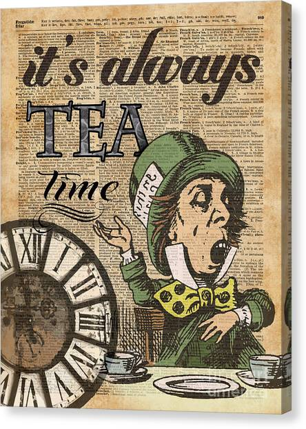 Tea Time Canvas Print - It's Always Tea Time Mad Hatter Dictionary Art by Anna W