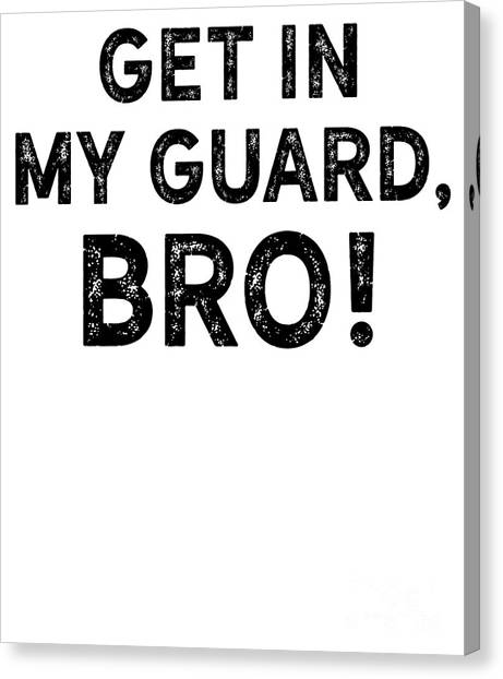 Jujitsu Canvas Print - Jiu Jitsu Get In My Guard Bro Black Brazilian Bjj Dark by J P