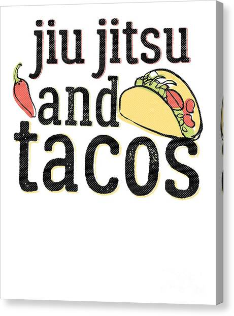 Jujitsu Canvas Print - Jiu Jitsu Tacos And Black Brazilian Bjj Dark by J P