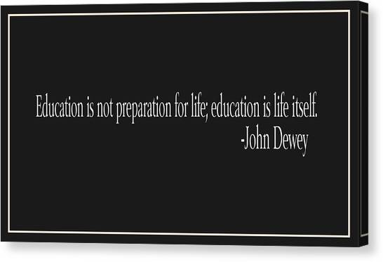 Junior College Canvas Print - John Dewey Education Quote by Trudy Clementine