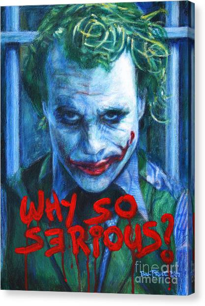 Heath Ledger Canvas Print - Joker - Why So Serioius? by Bill Pruitt