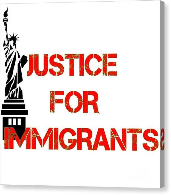 Illegal Aliens Canvas Print - Justice For Immigrants I by Peter Ogden
