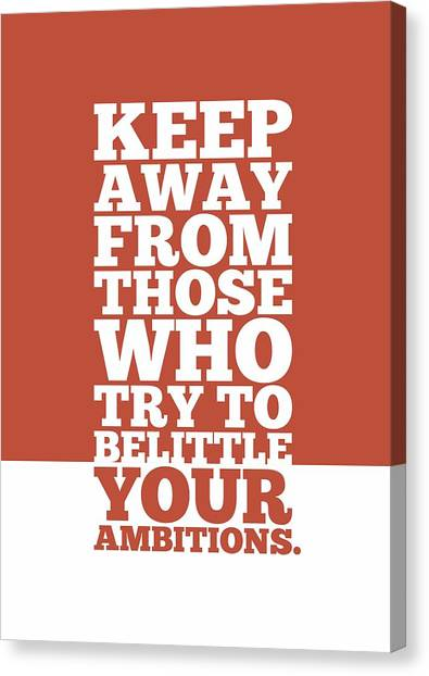 Gym Canvas Print - Keep Away From Those Who Try To Belittle Your Ambitions Gym Motivational Quotes Poster by Lab No 4