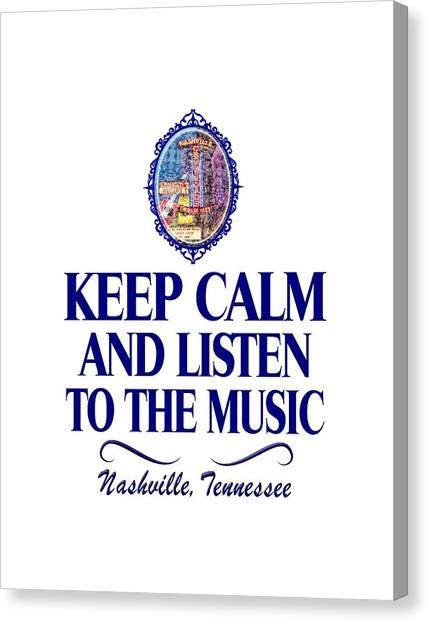 Keep Calm And Listen To The Music Canvas Print