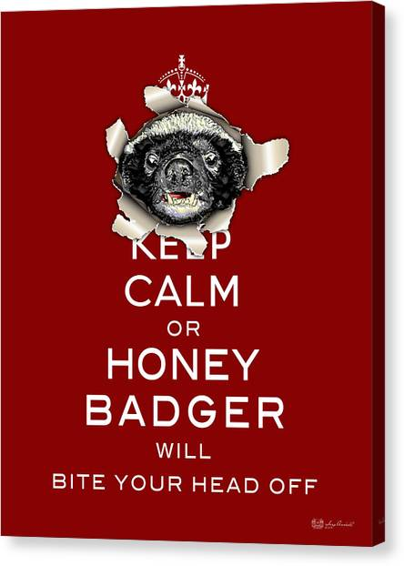 Head Canvas Print - Keep Calm Or Honey Badger...  by Serge Averbukh