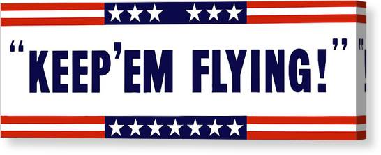Air Force Canvas Print - Keep 'em Flying by War Is Hell Store