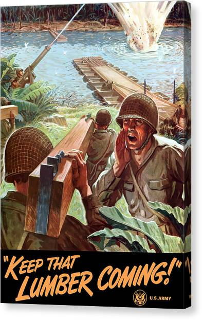 Army Canvas Print - Keep That Lumber Coming by War Is Hell Store