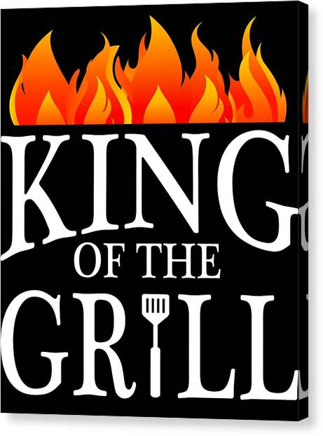 36979d01 Barbeque Canvas Print - King Of The Grill Pun Bbq Barbecue Gift by Michael S