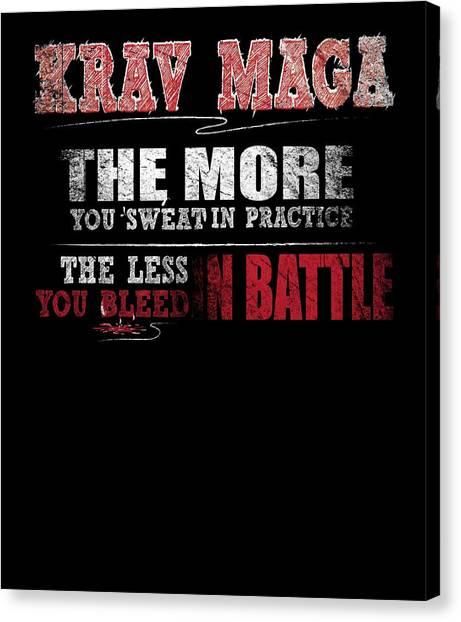Taekwondo Canvas Print - Krav Maga More Sweat In Practice Less Bleed Battle T Shirt by Orange Pieces