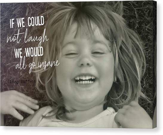 Laugh Quote Canvas Print by JAMART Photography