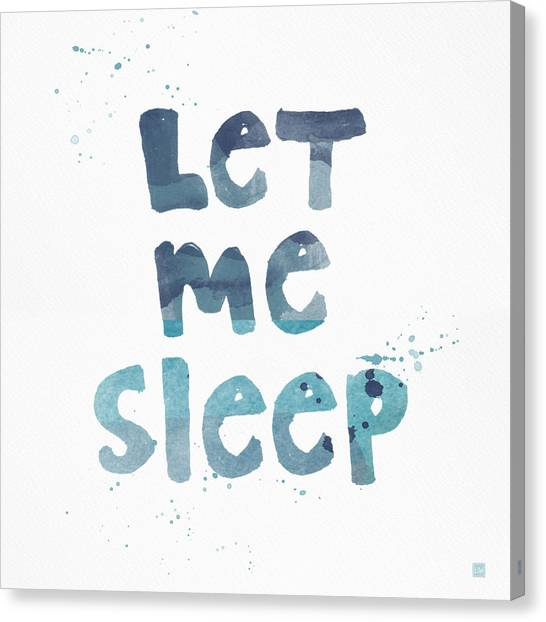 Calligraphy Canvas Print - Let Me Sleep  by Linda Woods