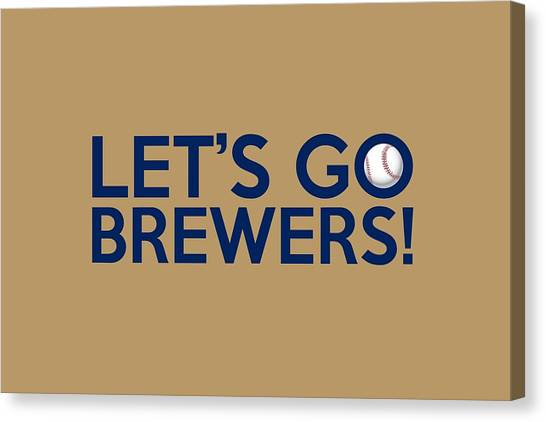 Milwaukee Brewers Canvas Print - Let's Go Brewers by Florian Rodarte