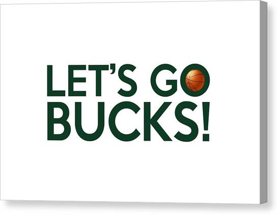 Milwaukee Bucks Canvas Print - Let's Go Bucks by Florian Rodarte