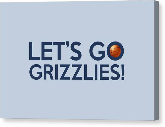 Memphis Grizzlies Canvas Print - Let's Go Grizzlies by Florian Rodarte
