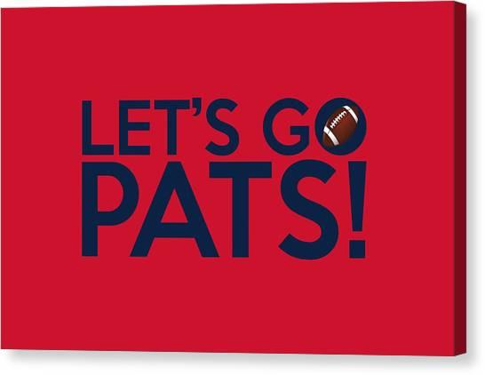 Patriots Canvas Print - Let's Go Pats by Florian Rodarte