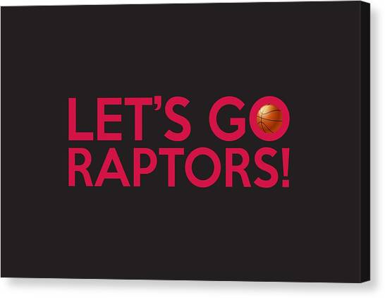 Toronto Raptors Canvas Print - Let's Go Raptors by Florian Rodarte