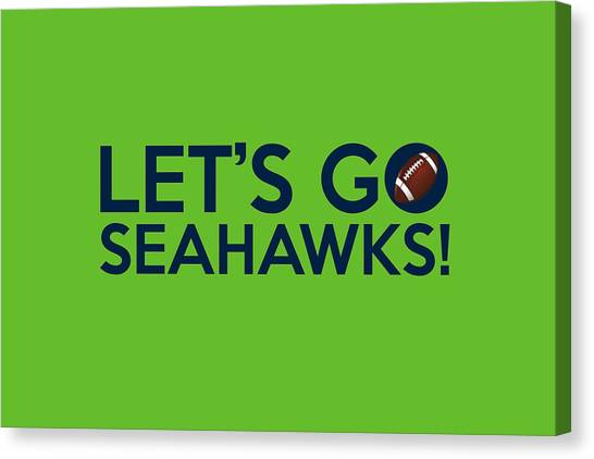 Football Teams Canvas Print - Let's Go Seahawks by Florian Rodarte