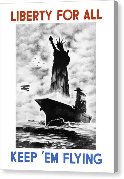 Aircraft Carrier Canvas Print - Liberty For All -- Keep 'em Flying  by War Is Hell Store