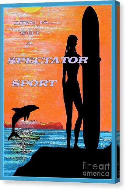 Life Is Not A Spectator Sport Canvas Print