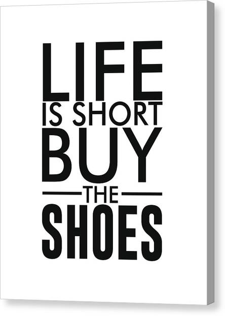 Life Is Short , Buy The Shoes - Minimalist Print - Typography - Quote Poster Canvas Print