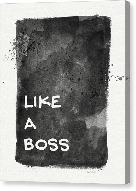 Design Canvas Print - Like A Boss- Black And White Art By Linda Woods by Linda Woods